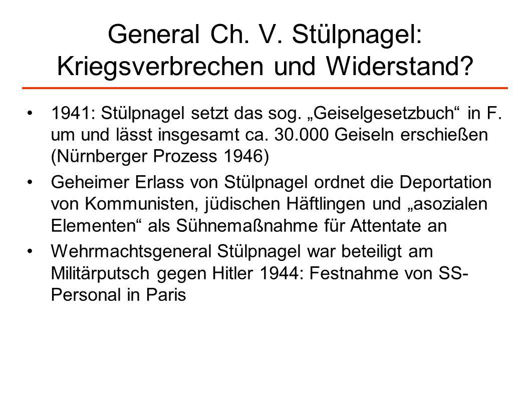 General Ch. V. Stülpnagel: Kriegsverbrechen und Widerstand