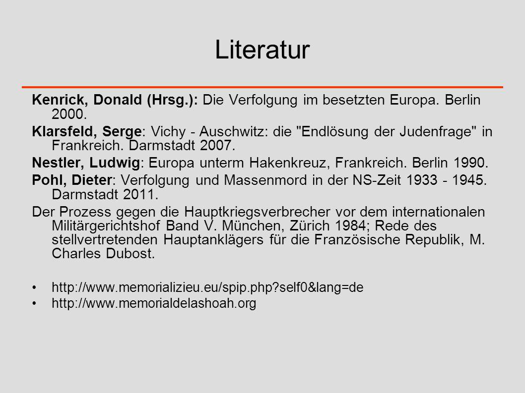 Literatur Kenrick, Donald (Hrsg.): Die Verfolgung im besetzten Europa. Berlin 2000.
