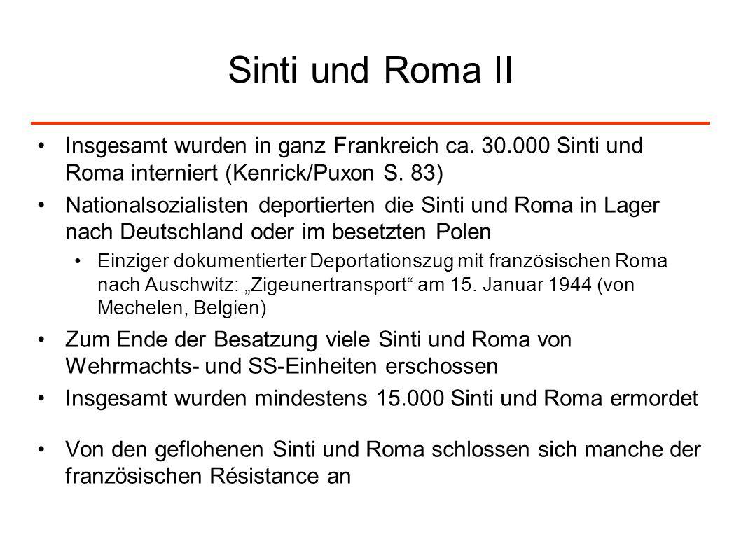 Sinti und Roma II Insgesamt wurden in ganz Frankreich ca. 30.000 Sinti und Roma interniert (Kenrick/Puxon S. 83)