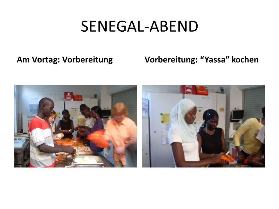 SENEGAL-ABEND Am Vortag: Vorbereitung Vorbereitung: Yassa kochen