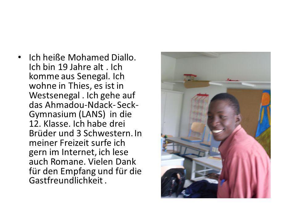 Ich heiße Mohamed Diallo. Ich bin 19 Jahre alt. Ich komme aus Senegal