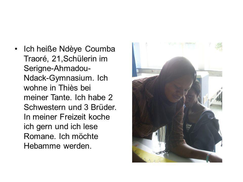 Ich heiße Ndèye Coumba Traoré, 21,Schülerin im Serigne-Ahmadou-Ndack-Gymnasium.