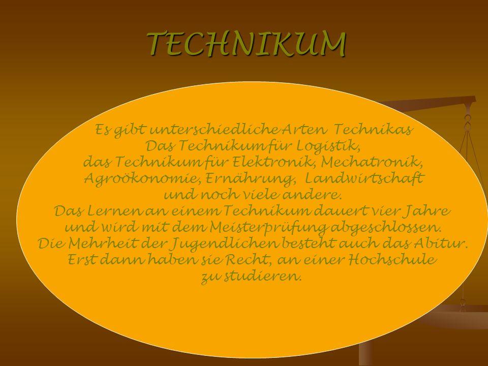 TECHNIKUM Es gibt unterschiedliche Arten Technikas