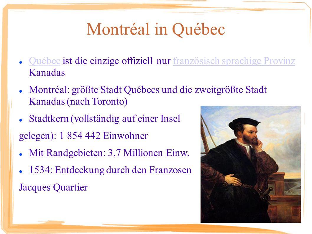 Montréal in Québec Québec ist die einzige offiziell nur französisch sprachige Provinz Kanadas.
