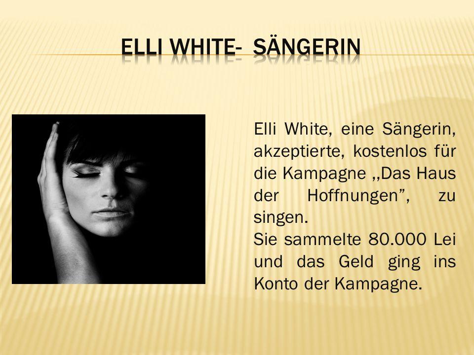 Elli White- Sängerin Elli White, eine Sängerin, akzeptierte, kostenlos für die Kampagne ,,Das Haus der Hoffnungen , zu singen.
