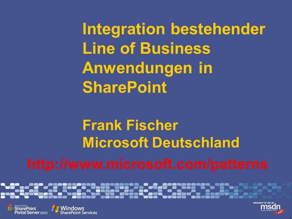 Integration bestehender Line of Business Anwendungen in SharePoint Frank Fischer Microsoft Deutschland