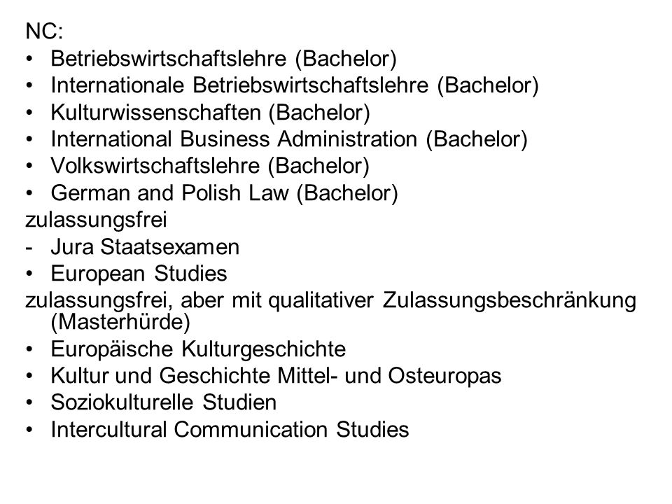 NC:Betriebswirtschaftslehre (Bachelor) Internationale Betriebswirtschaftslehre (Bachelor) Kulturwissenschaften (Bachelor)