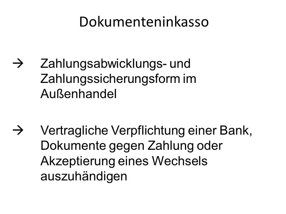 Dokumenteninkasso  Zahlungsabwicklungs- und Zahlungssicherungsform im Außenhandel.