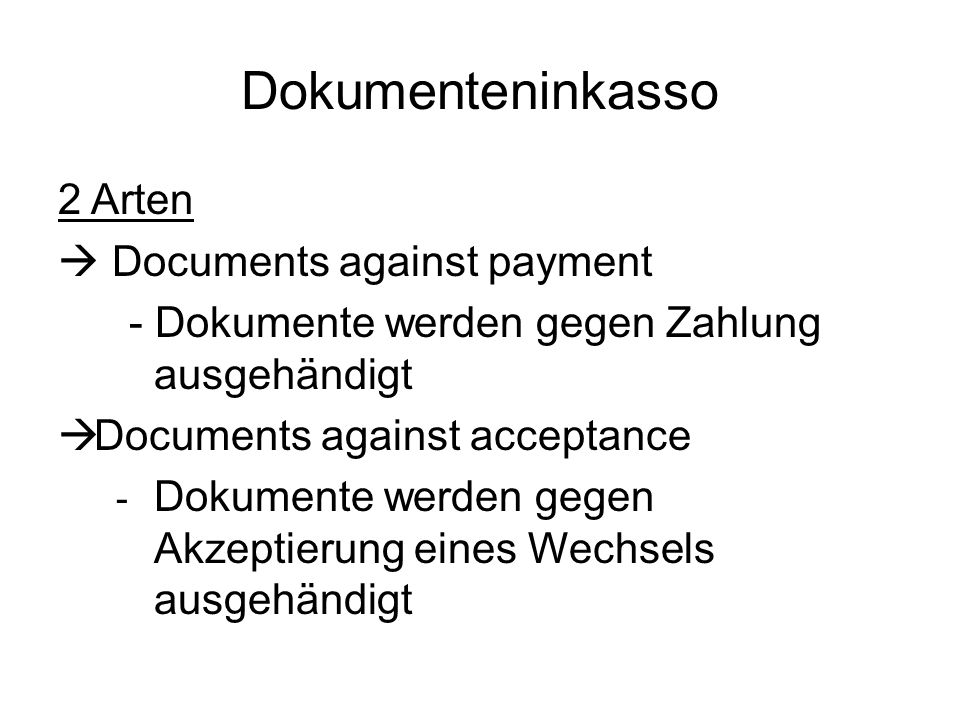 Dokumenteninkasso 2 Arten  Documents against payment
