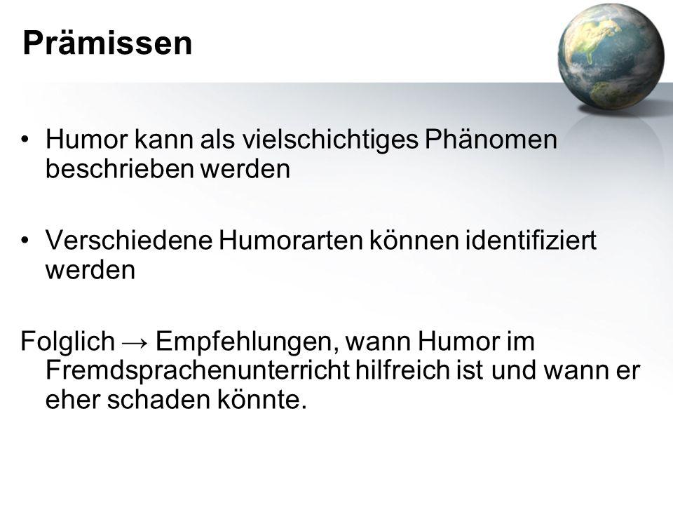 Prämissen Humor kann als vielschichtiges Phänomen beschrieben werden