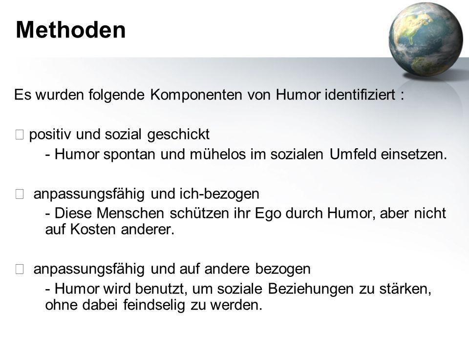 Methoden Es wurden folgende Komponenten von Humor identifiziert :