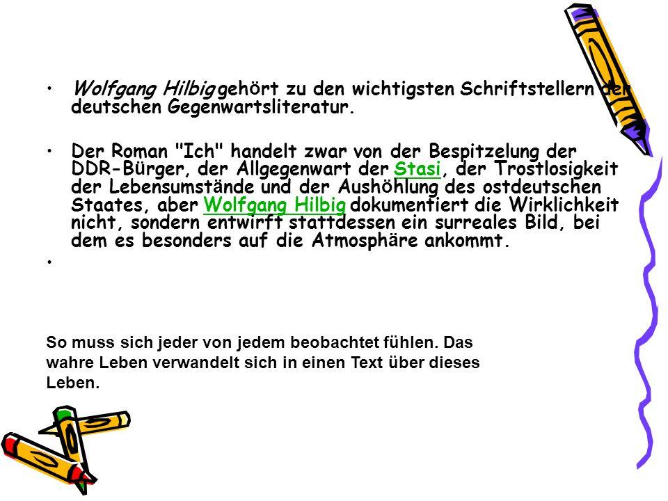 Wolfgang Hilbig gehört zu den wichtigsten Schriftstellern der deutschen Gegenwartsliteratur.