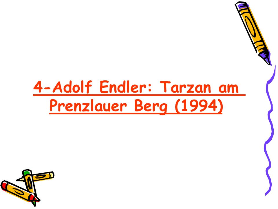 4-Adolf Endler: Tarzan am Prenzlauer Berg (1994)