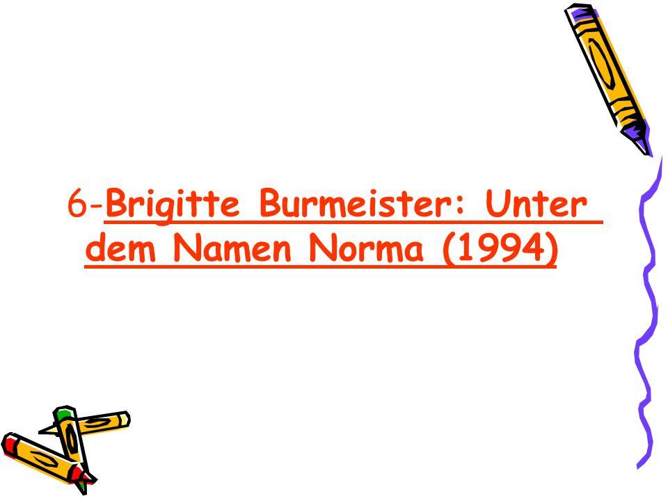 6-Brigitte Burmeister: Unter dem Namen Norma (1994)