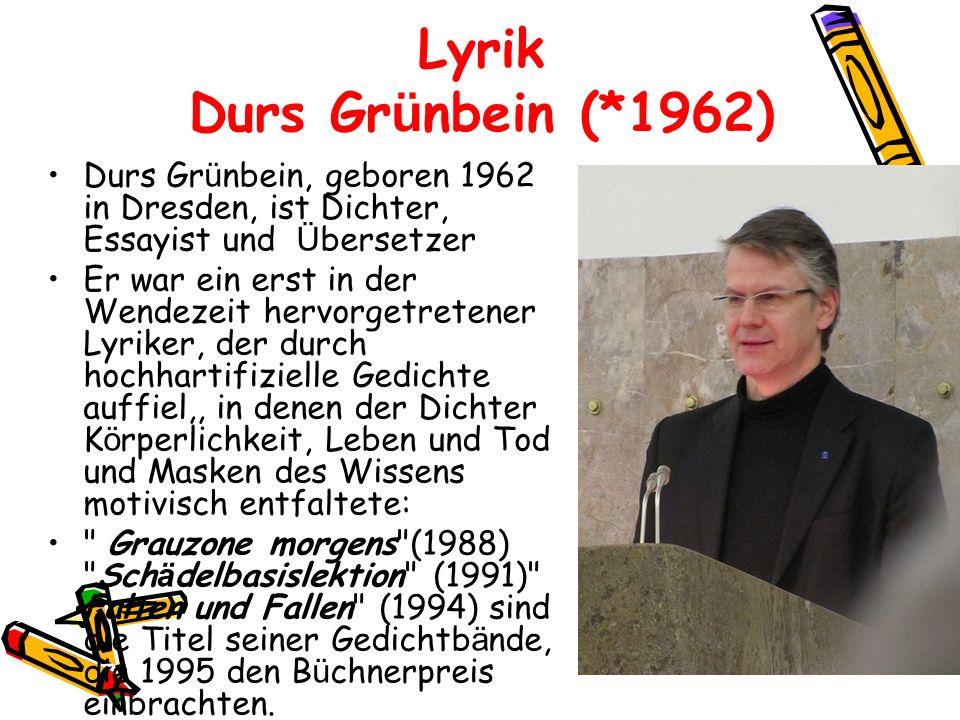 Lyrik Durs Grünbein (*1962)