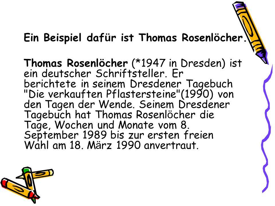 Ein Beispiel dafür ist Thomas Rosenlöcher.