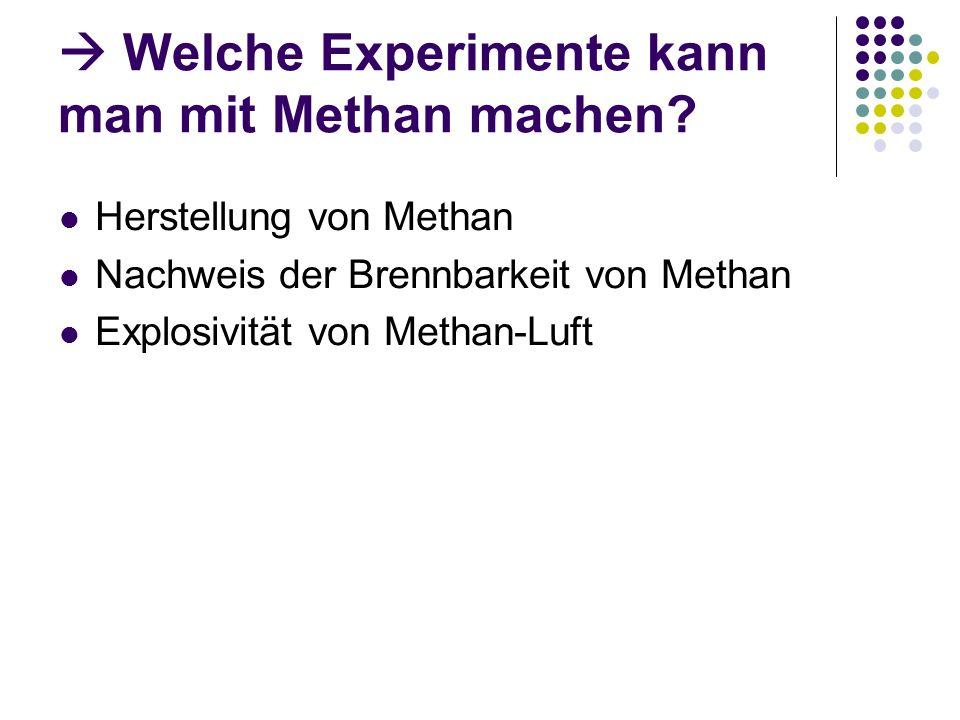  Welche Experimente kann man mit Methan machen