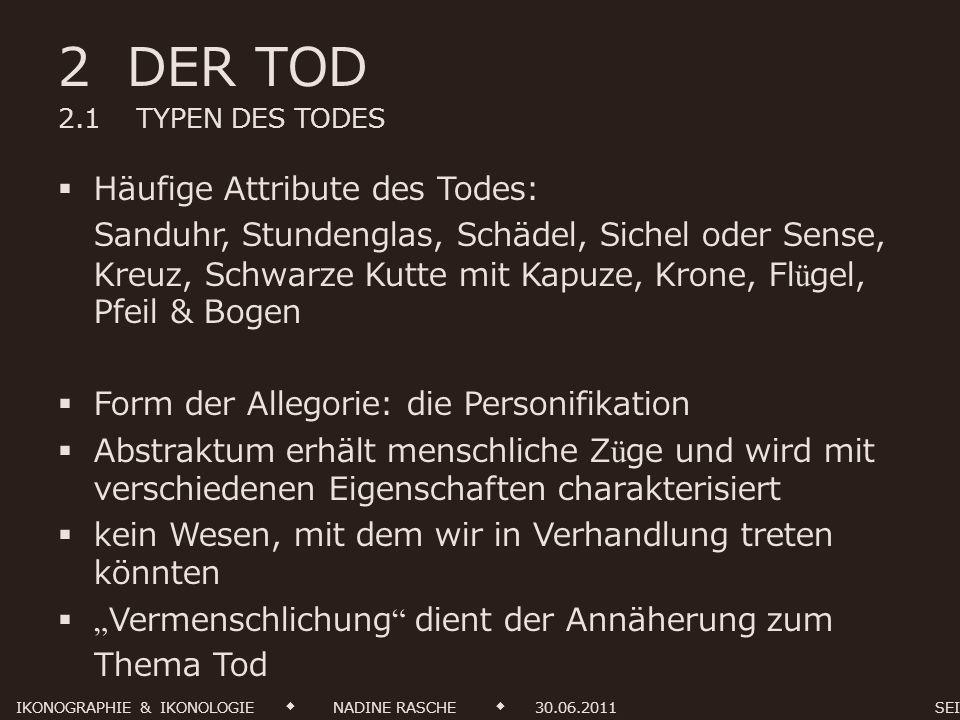 2 DER TOD 2.1 TYPEN DES TODES Häufige Attribute des Todes: