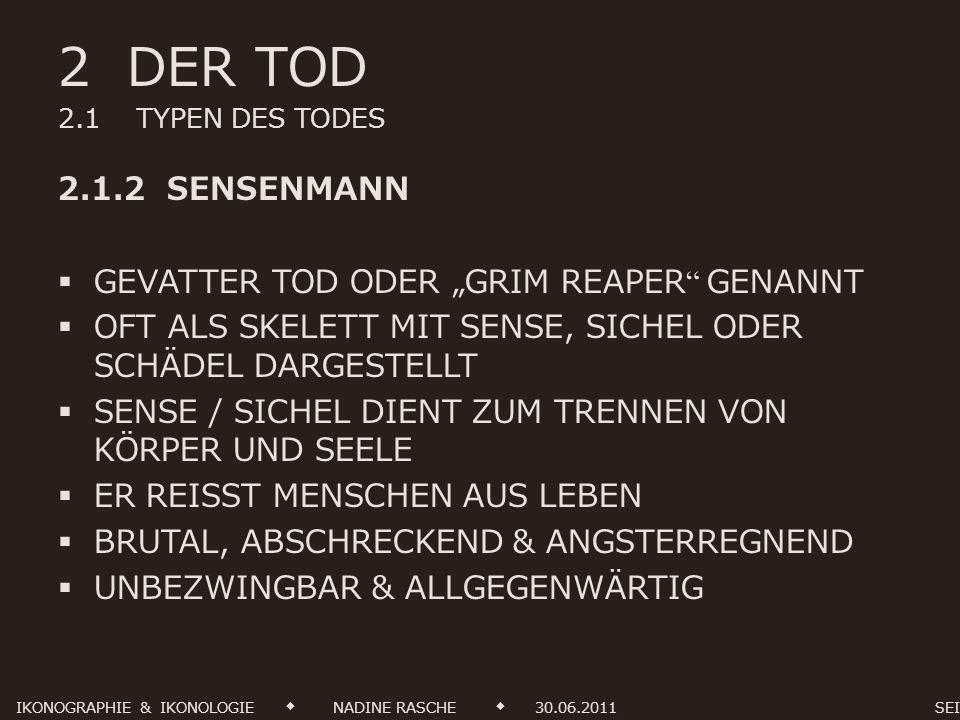 2 DER TOD 2.1 TYPEN DES TODES 2.1.2 SENSENMANN