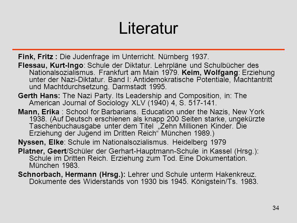Literatur Fink, Fritz : Die Judenfrage im Unterricht. Nürnberg 1937.
