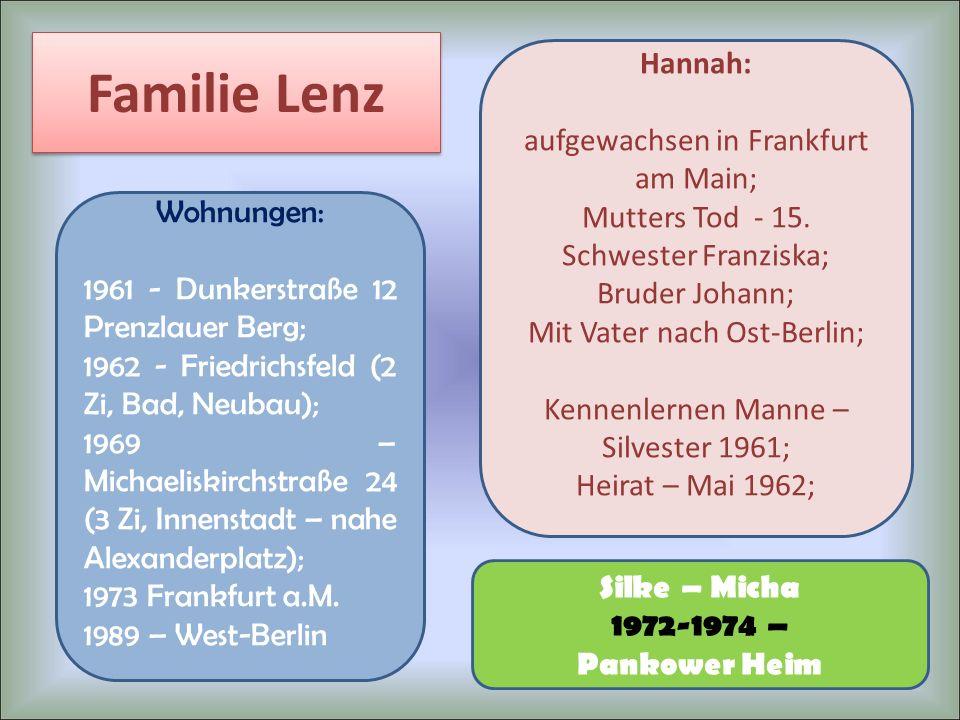 Familie Lenz Hannah: aufgewachsen in Frankfurt am Main;