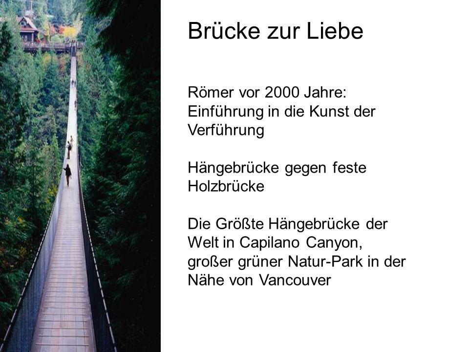 Brücke zur Liebe Römer vor 2000 Jahre: