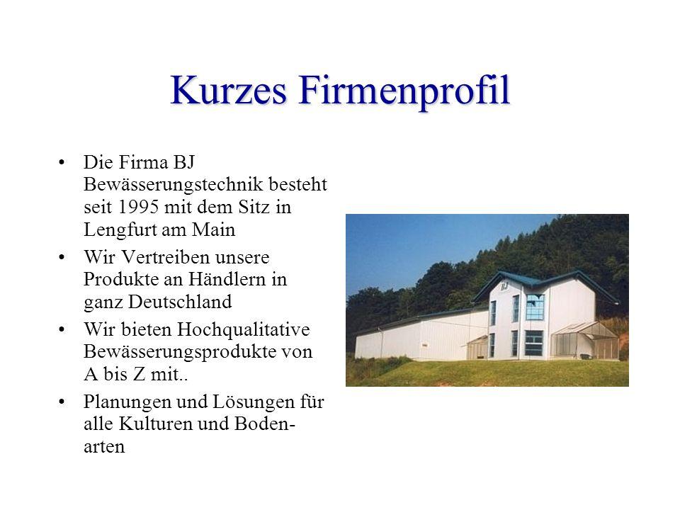 Kurzes Firmenprofil Die Firma BJ Bewässerungstechnik besteht seit 1995 mit dem Sitz in Lengfurt am Main.