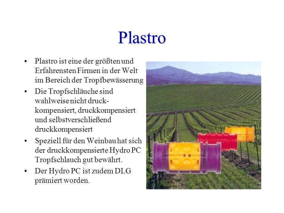 Plastro Plastro ist eine der größten und Erfahrensten Firmen in der Welt im Bereich der Tropfbewässerung.