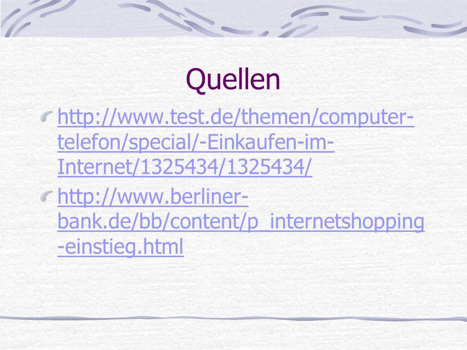 Quellen http://www.test.de/themen/computer-telefon/special/-Einkaufen-im-Internet/1325434/1325434/