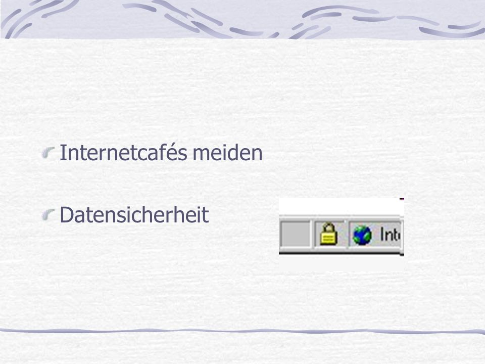 Internetcafés meiden Datensicherheit