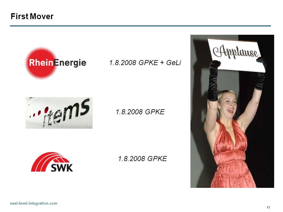 First Mover 1.8.2008 GPKE + GeLi 1.8.2008 GPKE 1.8.2008 GPKE