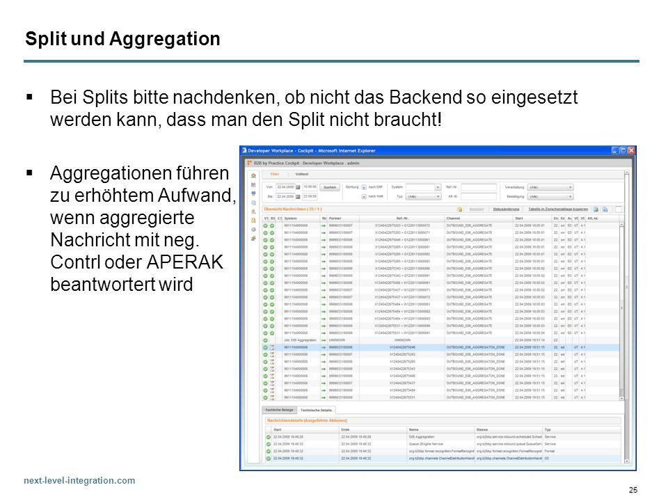 Split und Aggregation Bei Splits bitte nachdenken, ob nicht das Backend so eingesetzt werden kann, dass man den Split nicht braucht!