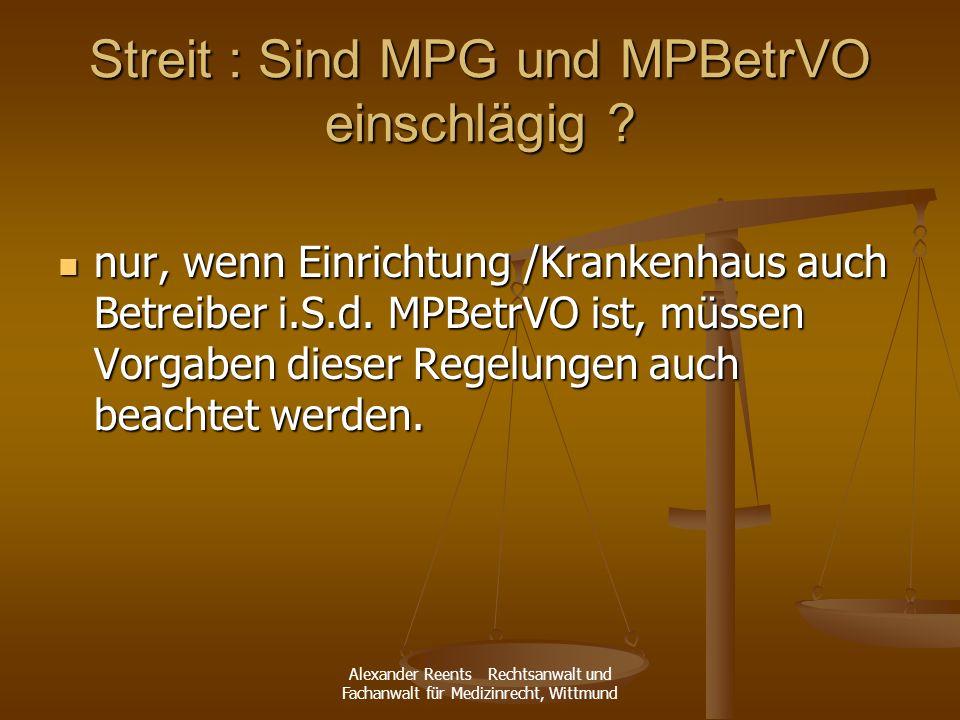 Streit : Sind MPG und MPBetrVO einschlägig