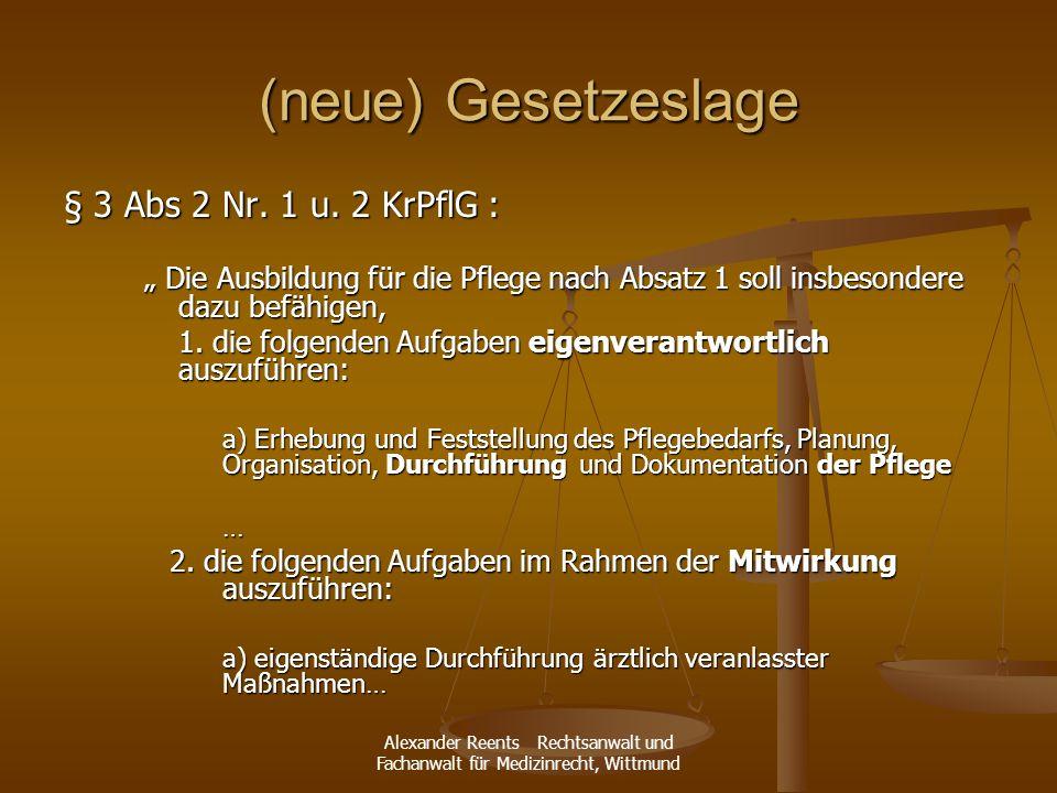 (neue) Gesetzeslage § 3 Abs 2 Nr. 1 u. 2 KrPflG :