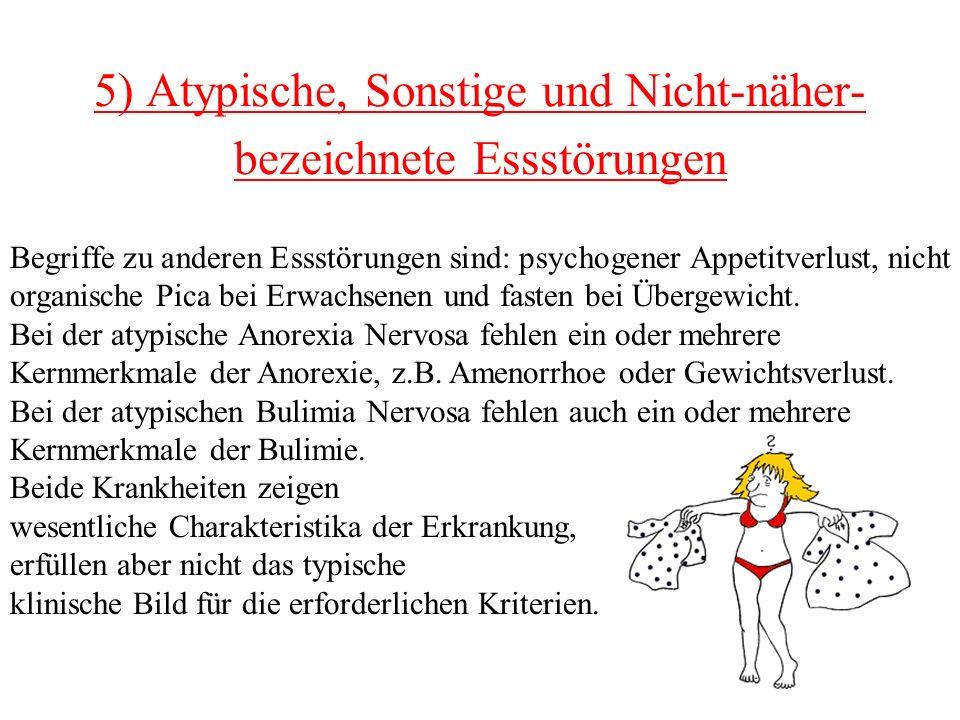 5) Atypische, Sonstige und Nicht-näher-bezeichnete Essstörungen
