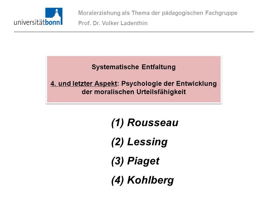 (1) Rousseau (2) Lessing (3) Piaget (4) Kohlberg