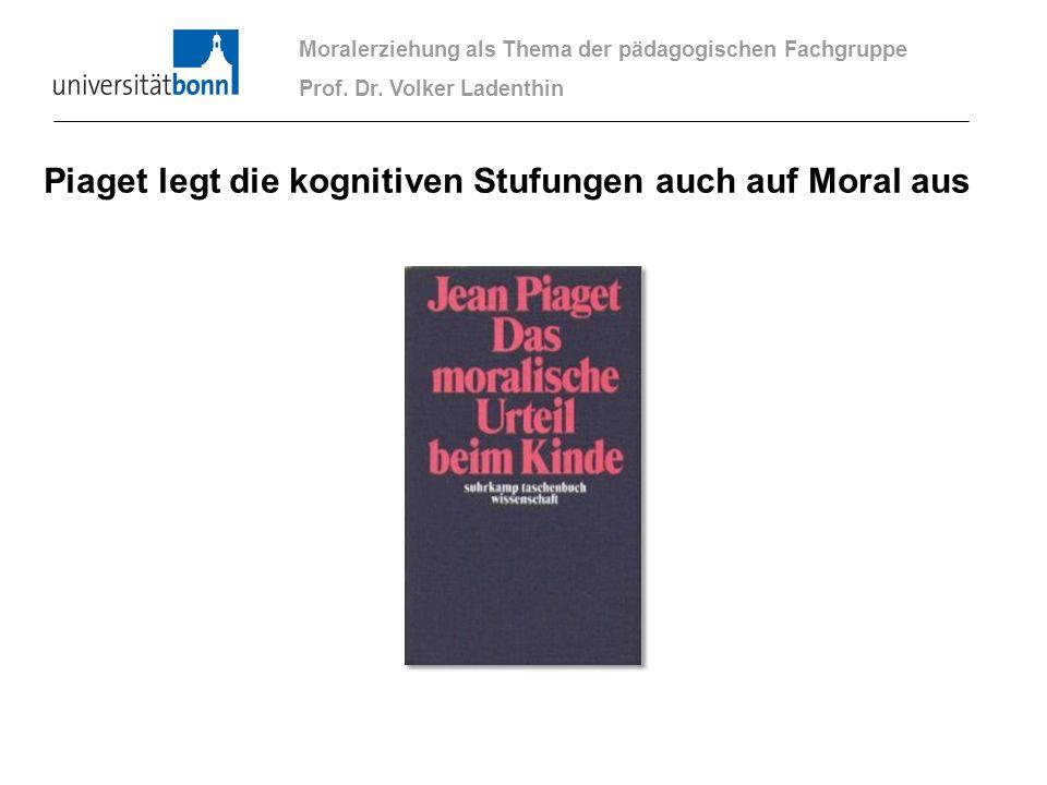 Piaget legt die kognitiven Stufungen auch auf Moral aus
