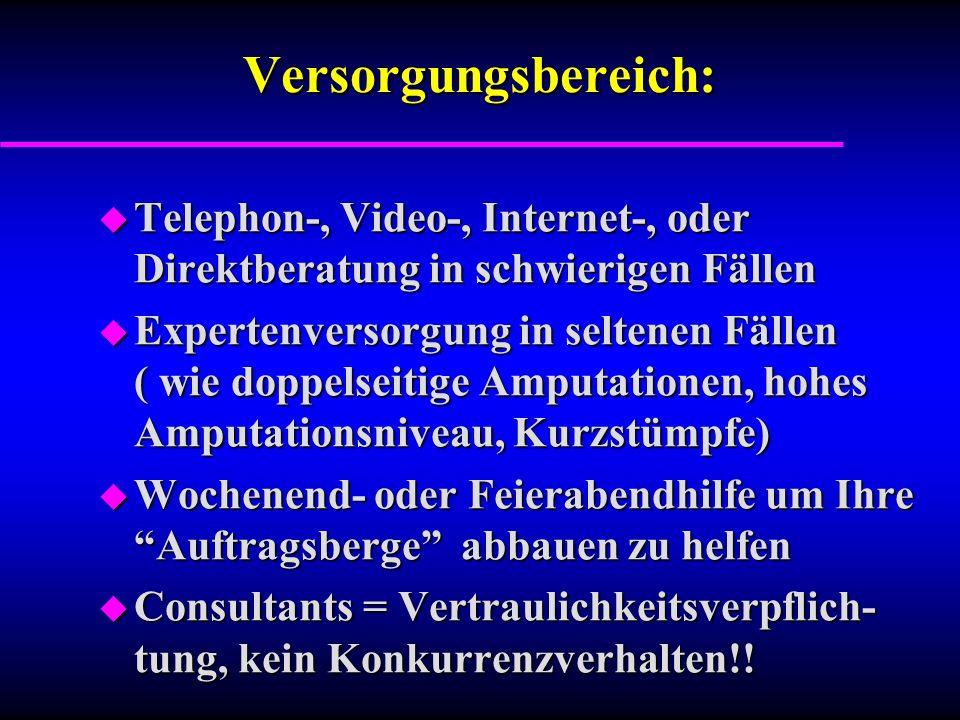 Versorgungsbereich: Telephon-, Video-, Internet-, oder Direktberatung in schwierigen Fällen.