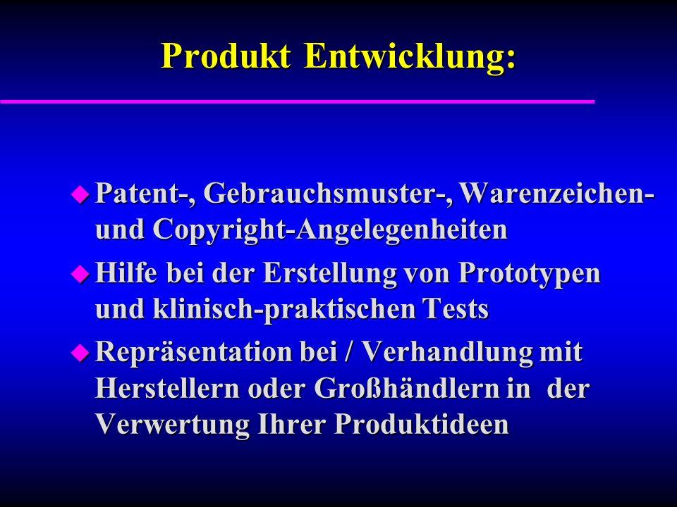 Produkt Entwicklung: Patent-, Gebrauchsmuster-, Warenzeichen- und Copyright-Angelegenheiten.