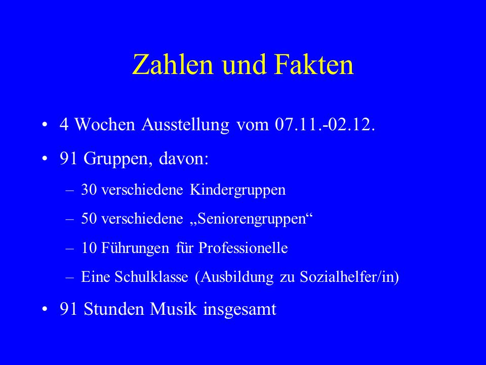 Zahlen und Fakten 4 Wochen Ausstellung vom 07.11.-02.12.