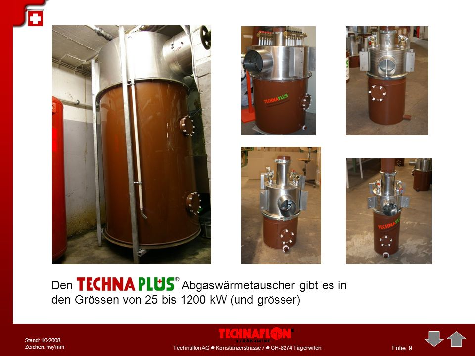 Den Abgaswärmetauscher gibt es in den Grössen von 25 bis 1200 kW (und grösser)