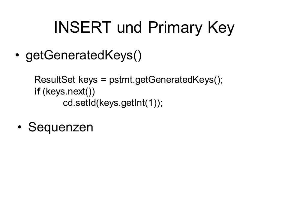 INSERT und Primary Key getGeneratedKeys() Sequenzen