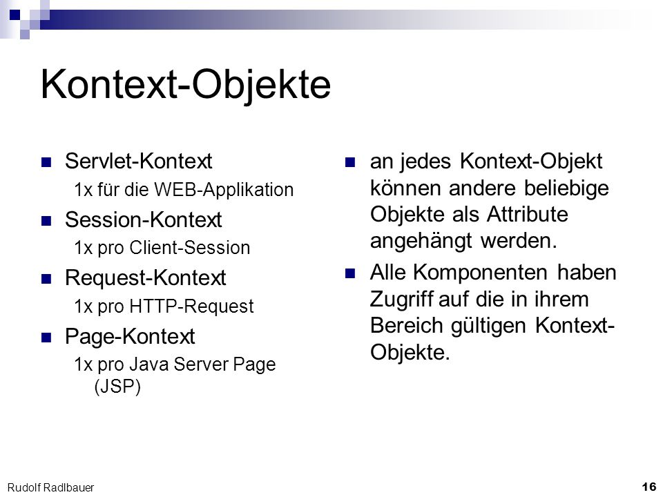 Kontext-Objekte Servlet-Kontext Session-Kontext Request-Kontext