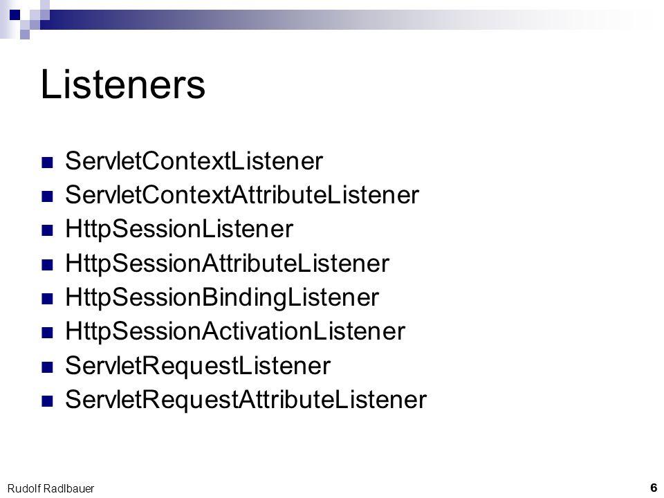Listeners ServletContextListener ServletContextAttributeListener