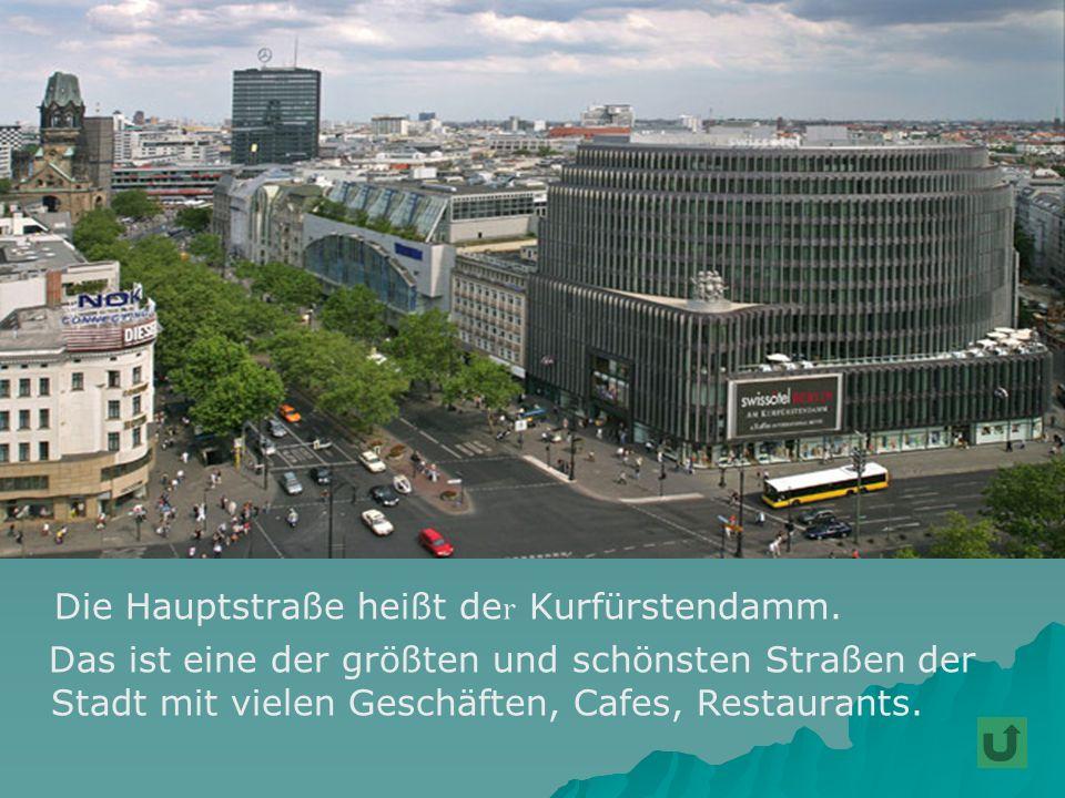 Die Hauptstraße heißt der Kurfürstendamm.
