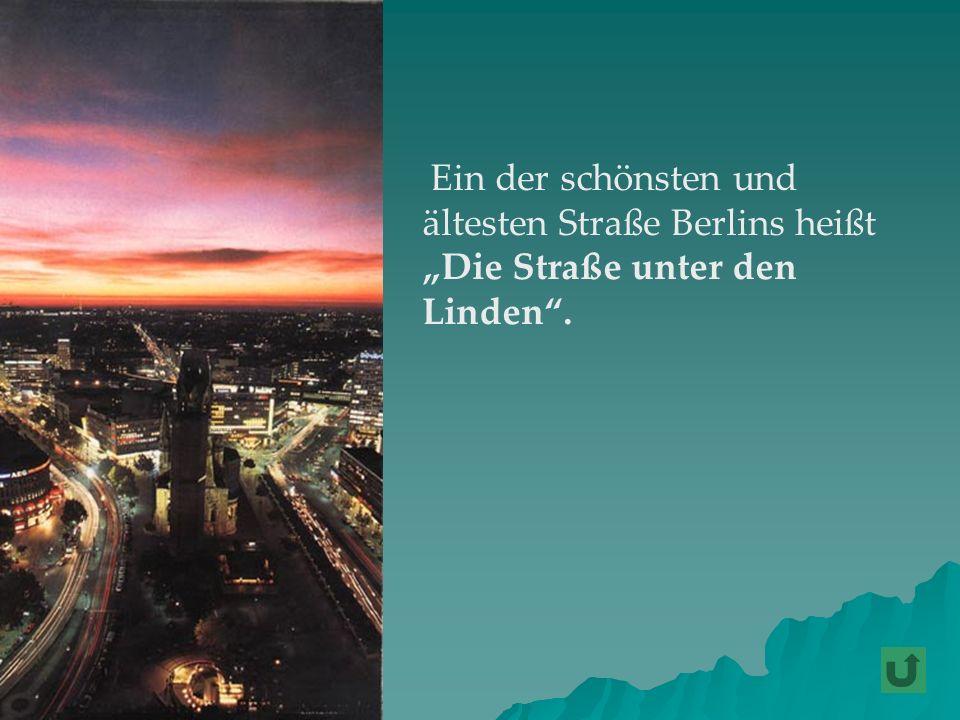 """Ein der schönsten und ältesten Straße Berlins heißt """"Die Straße unter den Linden ."""
