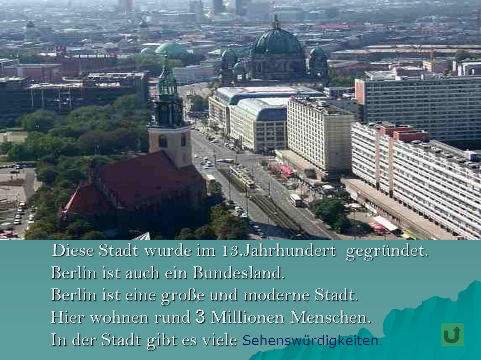 Berlin ist auch ein Bundesland.