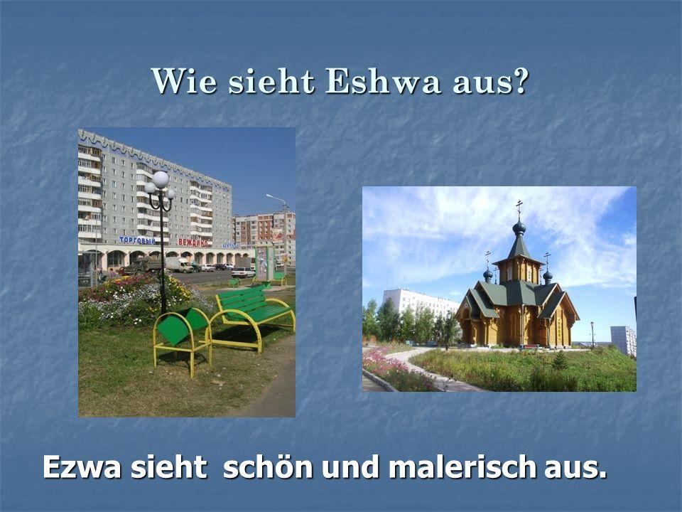 Wie sieht Eshwa aus Ezwa sieht schön und malerisch aus.