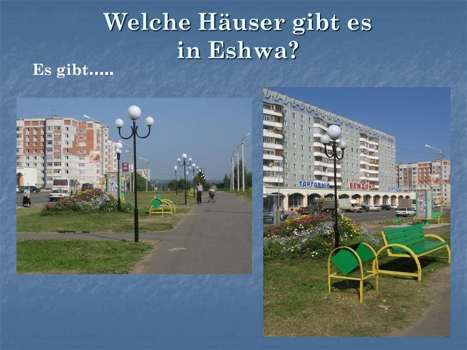 Welche Häuser gibt es in Eshwa