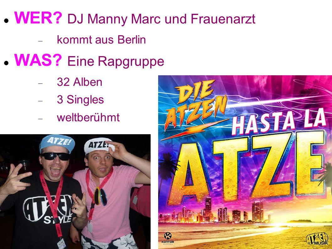 WER DJ Manny Marc und Frauenarzt WAS Eine Rapgruppe